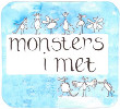 Monsters I met